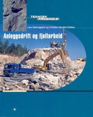Anleggsdrift og fjellarbeid