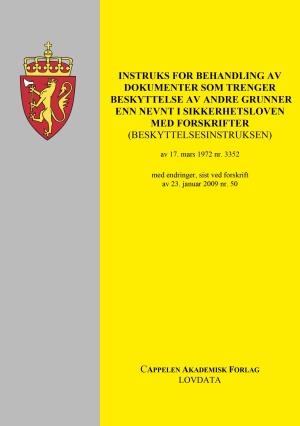 Instruks for behandling av dokumenter som trenger beskyttelse av andre grunner enn nevnt i sikkerhetsloven med forskrifter (beskyttelsesinstruksen) av 17. mars 1972 nr. 3352