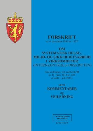 Forskrift om systematisk helse-, miljø- og sikkerhetsarbeid i virksomheter (internkontrollforskriften) av 6. desember 1996 nr. 1127