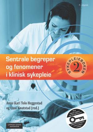 Sentrale begreper og fenomener i klinisk sykepleie