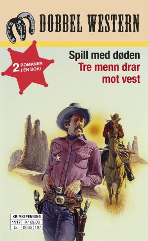 Spill med døden ; Tre menn drar mot vest