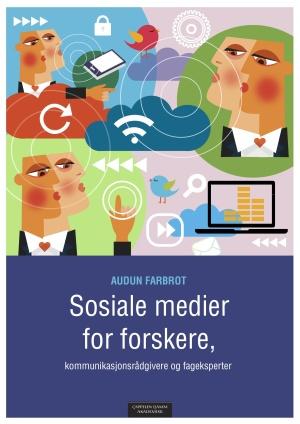 Sosiale medier for forskere, kommunikasjonsrådgivere og fageksperter