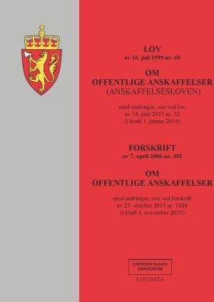 Lov av 16. juli 1999 nr. 69 om offentlige anskaffelser (anskaffelsesloven) ; Forskrift av 7. april 2006 nr. 402 om offentlige anskaffelser : med endringer, sist ved forskrift av 23. oktober 2015 nr. 1208 (i kraft 1. november 2015)