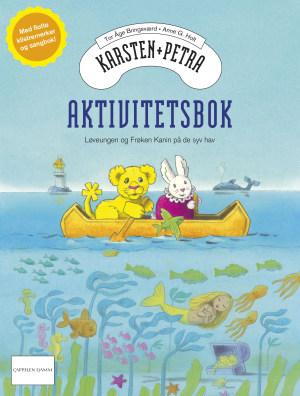 Karsten + Petra. Aktivitetsbok. Løveungen og frøken Kanin på de syv hav. Med flotte klistremerker og sangbok!