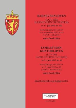 9788202535803 - Barnevernloven ; Familievernkontorloven (lov om familievernkontorer) av 19. juni 1997 nr. 62 : med endringer, sist ved lov av 19. juni 2015 nr. 65... - Bok
