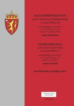 Kulturminneloven ; Stadnamnloven : (lov om stadnamn) av 18. mai 1990 nr. 11 : med endringer, sist ved lov av 19. juni 2015 nr. 74 (i kraft 1. juli 2015) : samt forskrift : med historiske og faglige noter