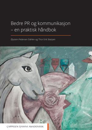 Bedre PR og kommunikasjon - en praktisk håndbok