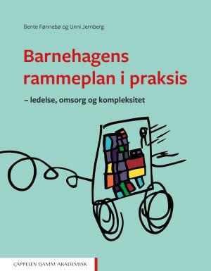 Barnehagens rammeplan i praksis