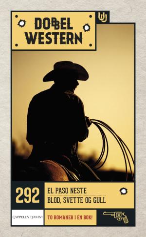 El Paso neste ; Blod, svette og gull