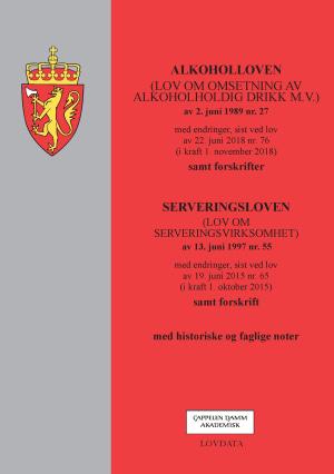 Alkoholloven ; Serveringsloven : (lov om serveringsvirksomhet) av 13. juni 1997 nr. 55 : med endringer, sist ved lov av 19. juni 2015 nr. 65 (i kraft 1. oktober 2015) : samt forskrift