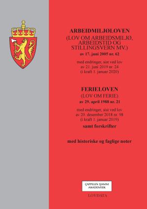 Arbeidsmiljøloven ; Ferieloven : (lov om ferie) av 29. april 1988 nr. 21 : med endringer, sist ved lov av 20. desember 2018 nr. 98 (i kraft 1. januar 2020)  : samt forskrifter