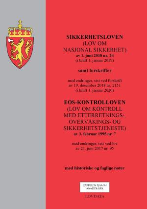 Sikkerhetsloven ; EOS-kontrolloven : (lov om kontroll med etterretnings-, overvåkings- og sikkerhetstjeneste) : av 3. februar 1995 nr. 7 : med endringer, sist ved lov av 21. juni 2017 nr. 95