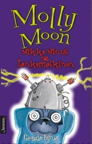 Molly Moon, Mikke Minus og tankemaskinen