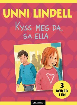 Kyss meg da, sa Ella