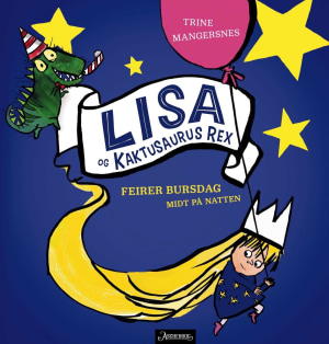 Lisa og Kaktusaurus Rex feirer bursdag midt på natten