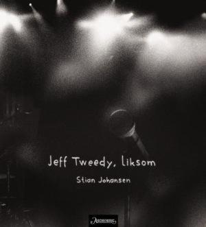 Jeff Tweedy, liksom