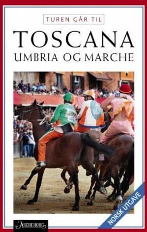 Turen går til Toscana, Umbria og Marche