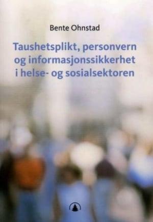 Taushetsplikt, personvern og informasjonssikkerhet i helse- og sosialsektoren