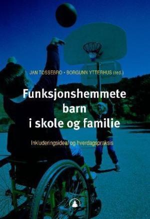 Funksjonshemmete barn i skole og familie