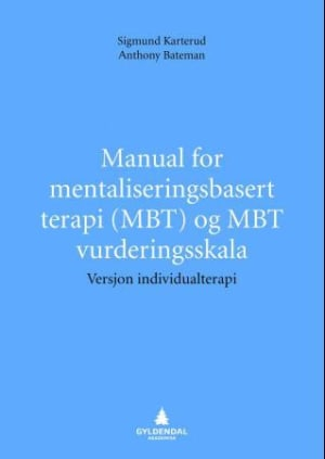 Manual for mentaliseringsbasert terapi (MBT) og MBT vurderingsskala