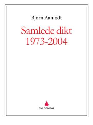 Samlede dikt 1973-2004