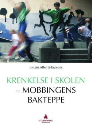 Krenkelse i skolen - mobbingens bakteppe