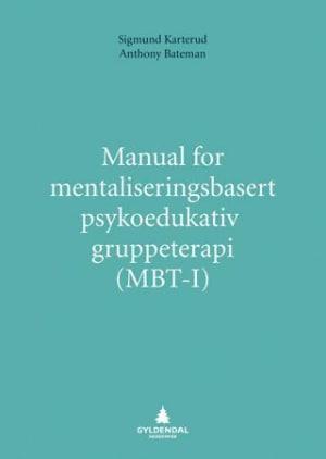 Manual for mentaliseringsbasert psykoedukativ gruppeterapi (MBT-I)