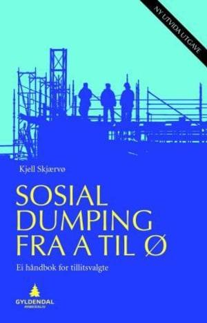 Sosial dumping fra A til Ø
