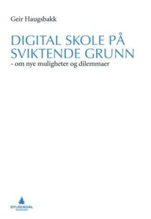 Digital skole på sviktende grunn
