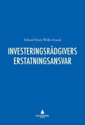 Investeringsrådgivers erstatningsansvar