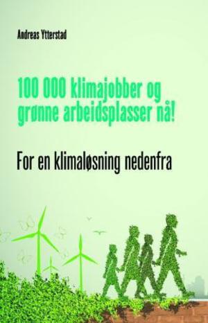100 000 klimajobber og grønne arbeidsplasser nå!