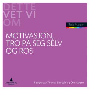 Motivasjon, tro på seg selv og ros