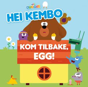Kom tilbake, egg!