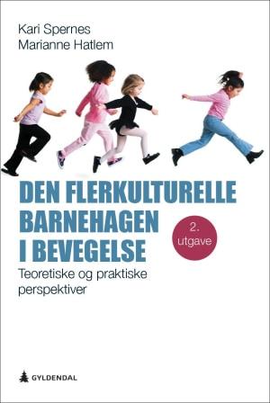 Den flerkulturelle barnehagen i bevegelse