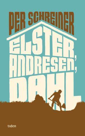 Elster, Andresen, Dahl