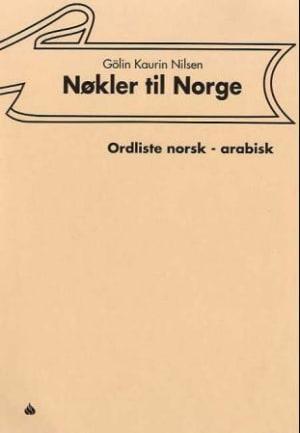 Nøkler til Norge: ordliste norsk - arabisk