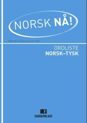 Norsk nå! Ordliste norsk-tysk