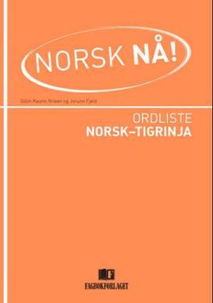 Norsk nå! Ordliste norsk-tigrinja