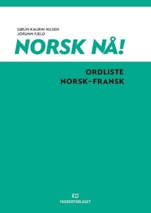 Norsk nå! Ordliste norsk-fransk (Revisjon)