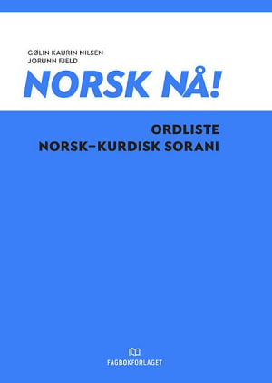 Norsk nå! Ordliste norsk-kurdisk sorani (2016)