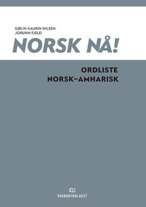 Norsk nå! Ordliste norsk-amharisk (2016)