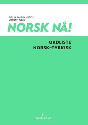 Norsk nå! Ordliste norsk-tyrkisk (2016)