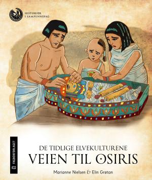 De tidlige elvekulturene: Veien til Osiris, nivå 4