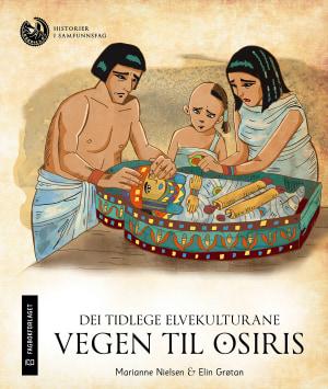 Dei tidlege elvekulturane: Vegen til Osiris, nivå 5