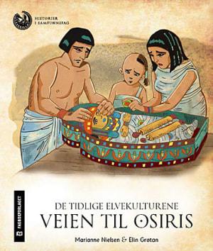 De tidlige elvekulturene: Veien til Osiris