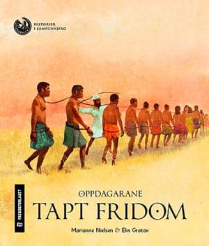 Oppdagarane: Tapt fridom