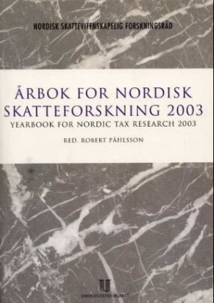 Årbok for nordisk skatteforskning 2003 = Yearbook for Nordic tax research 2003