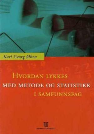 Hvordan lykkes med metode og statistikk i samfunnsfag?