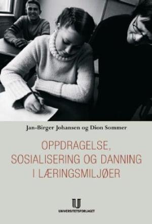Oppdragelse, danning og sosialisering i læringsmiljøer