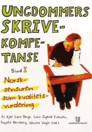 Ungdommers skrivekompetanse ; Ungdommers skrivekompetanse : bind II : norskeksamen som tekst